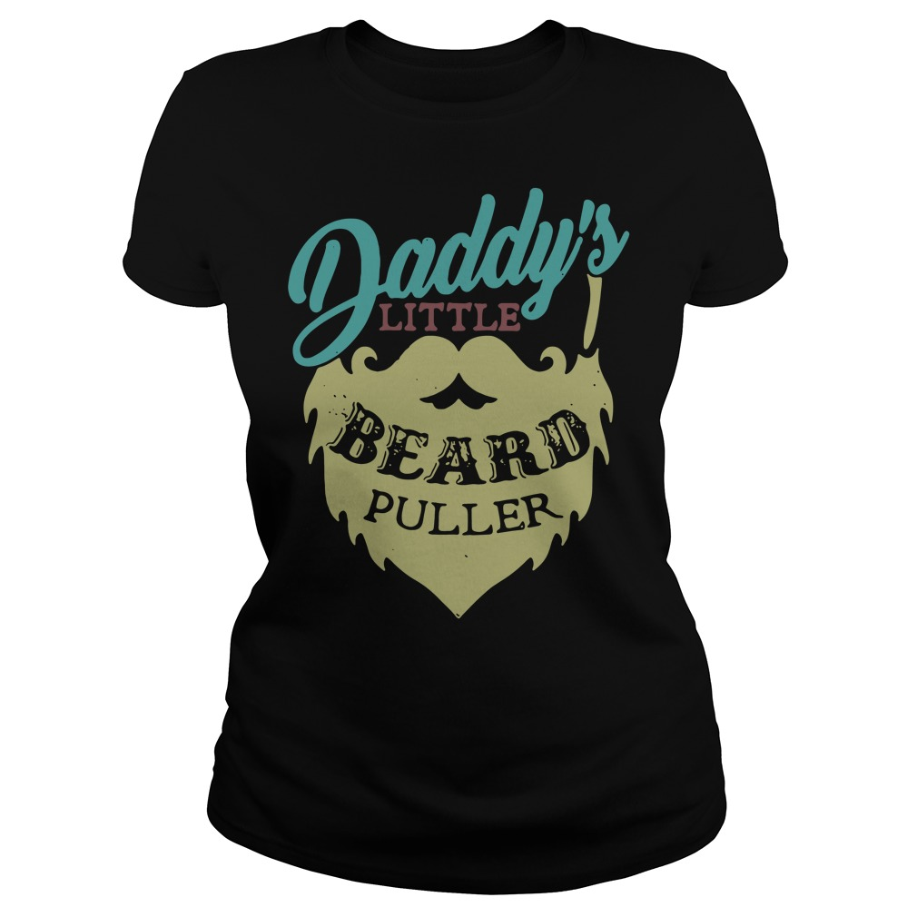 Daddy's Little Beard Puller Ladies Tee