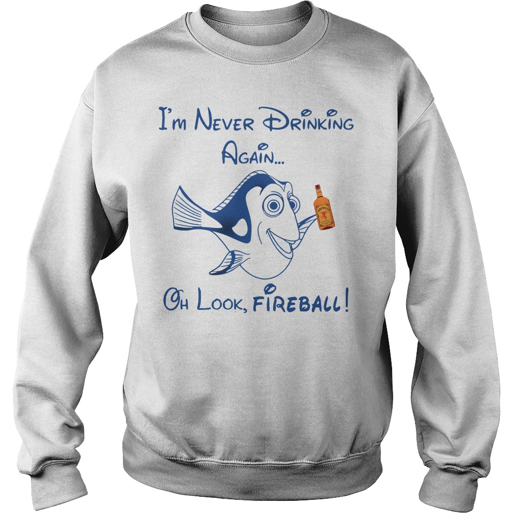 Dory Fish I'm Never Drinking Again Oh Look Fireball Sweater