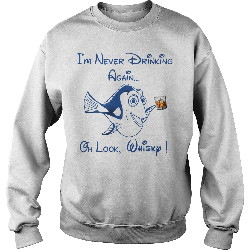 Dory Fish I'm Never Drinking Again Oh Look Whisky Sweater
