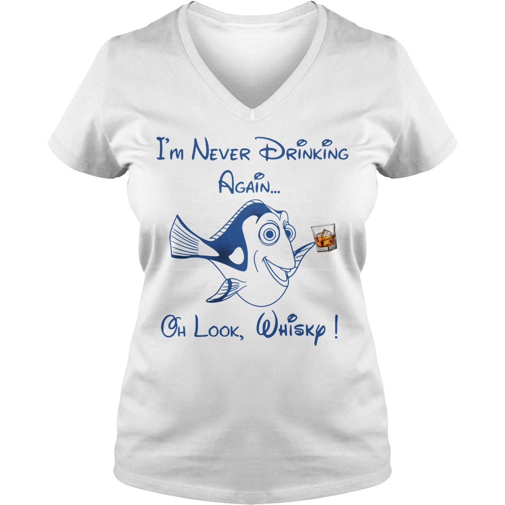 Dory Fish I'm Never Drinking Again Oh Look Whisky V-neck T-shirt