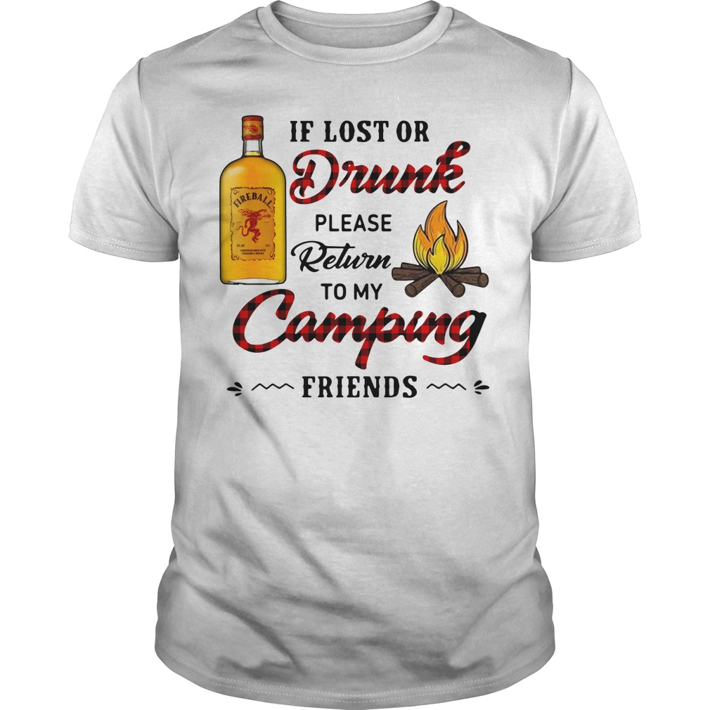Fireball If Lost Or Drunk Please Return To My Camping Friends Guys Shirt
