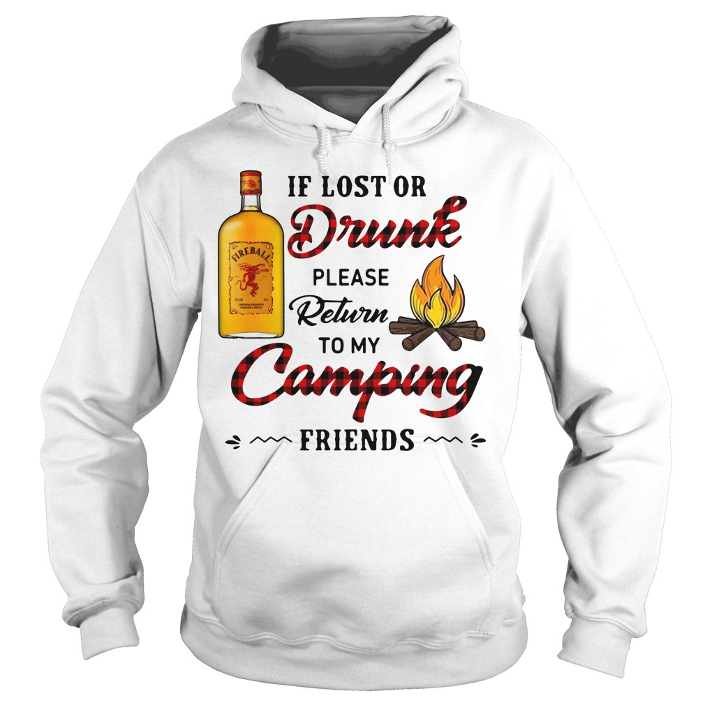 Fireball If Lost Or Drunk Please Return To My Camping Friends Hoodie