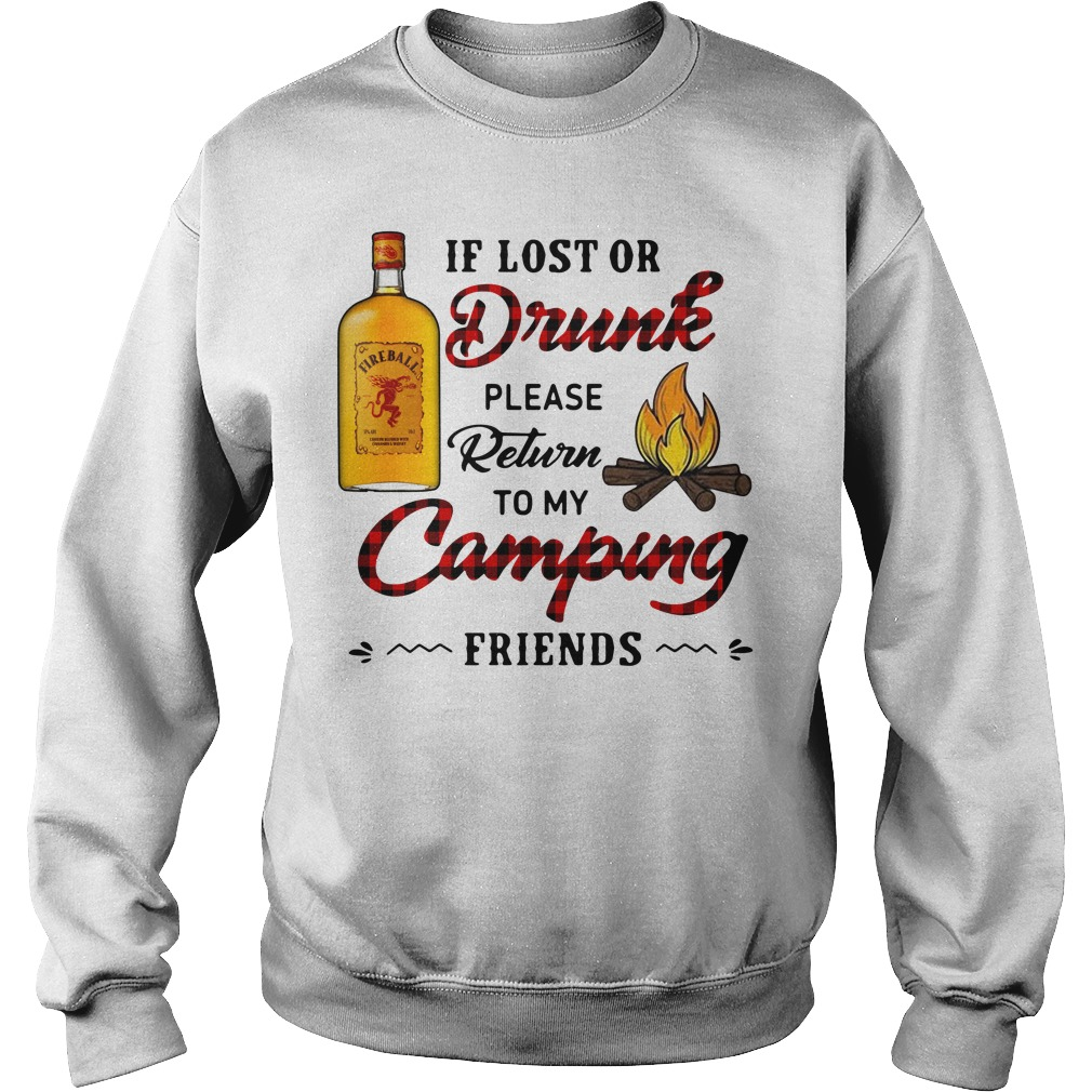 Fireball If Lost Or Drunk Please Return To My Camping Friends Sweater