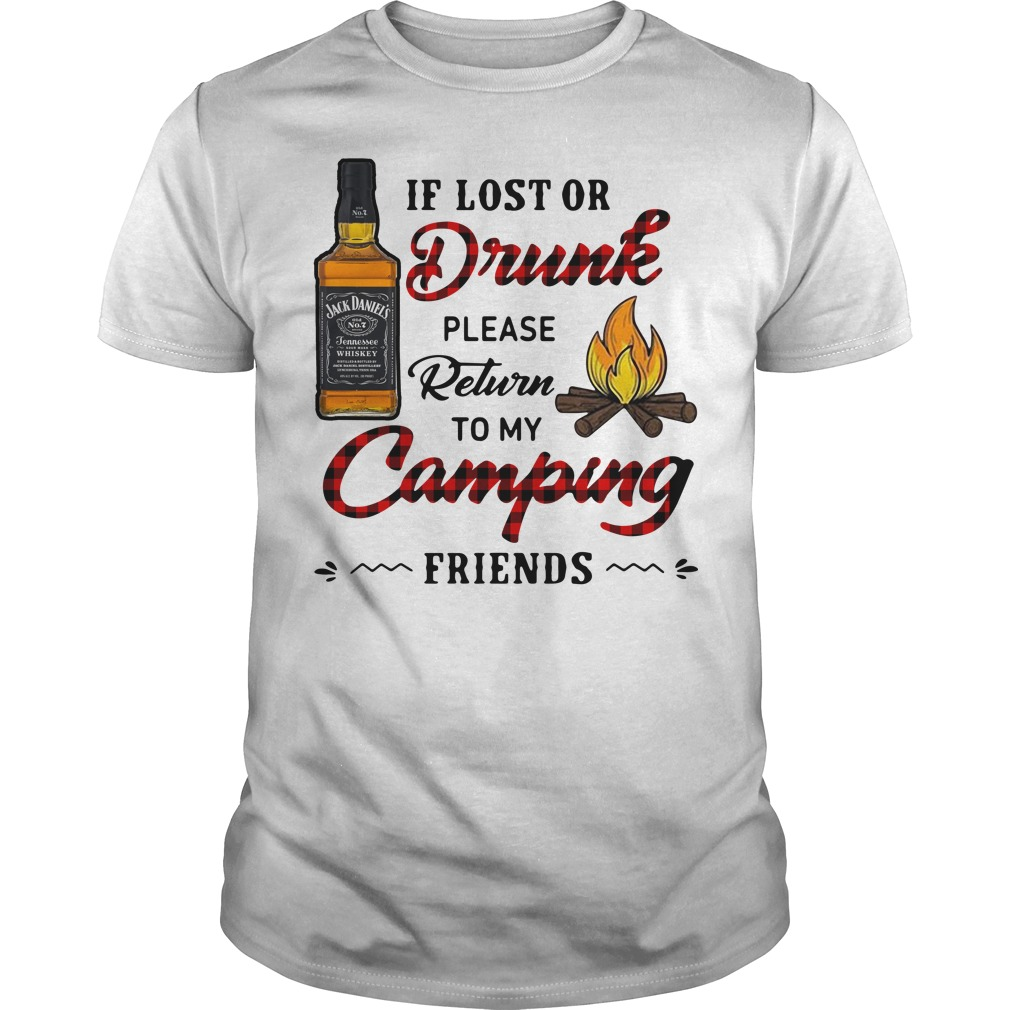 Jack Daniel's If Lost Or Drunk Please Return To My Camping Friends Guys Shirt