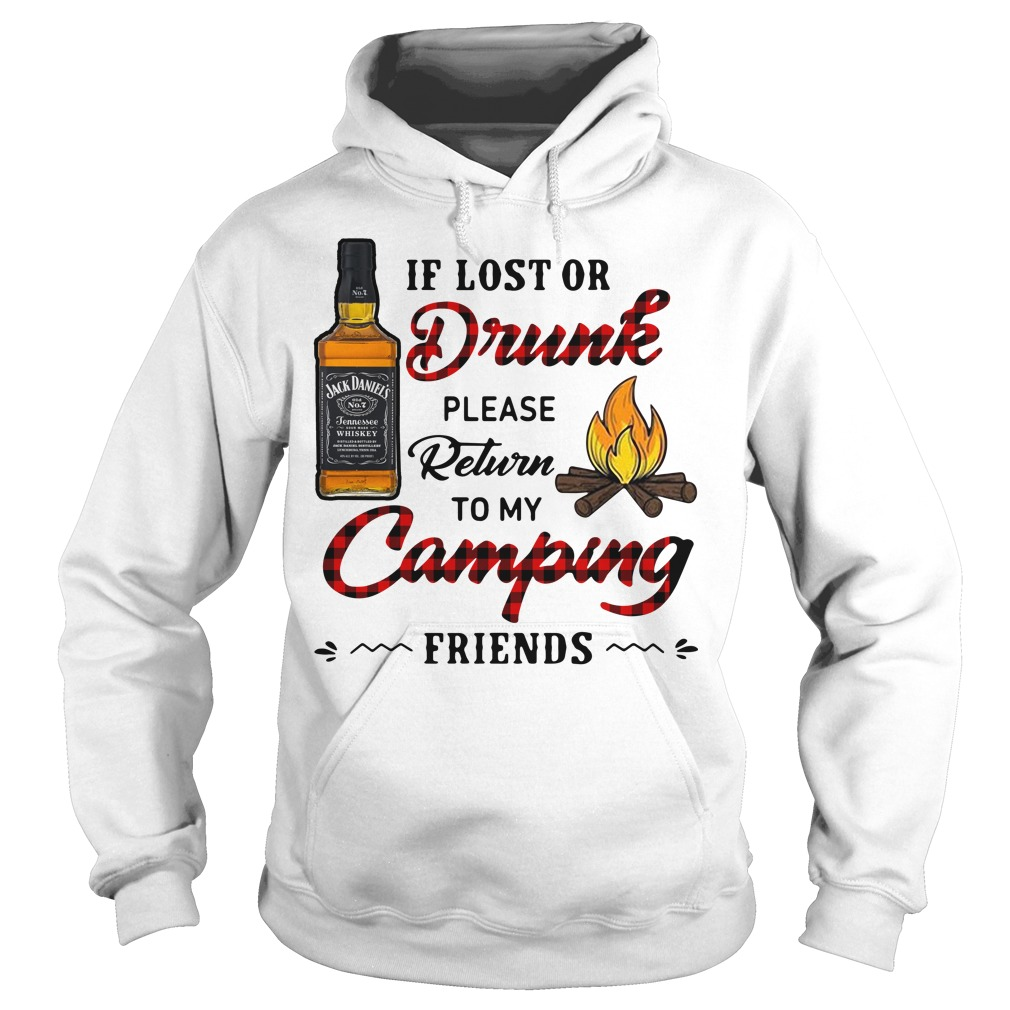 Jack Daniel's If Lost Or Drunk Please Return To My Camping Friends Hoodie