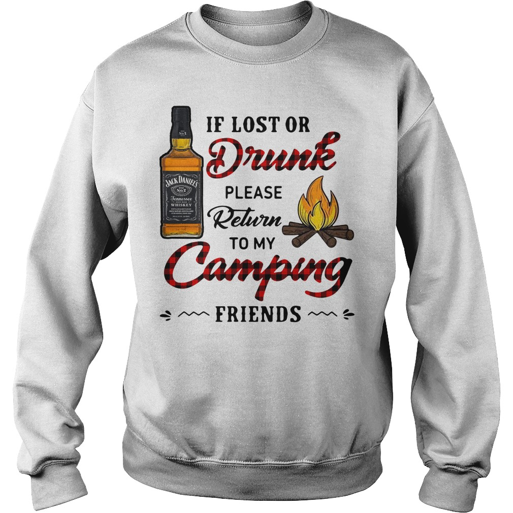 Jack Daniel's If Lost Or Drunk Please Return To My Camping Friends Sweater