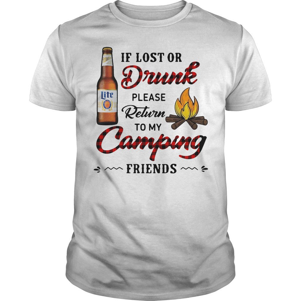 Miller Lite If Lost Or Drunk Please Return To My Camping Friends Guys Shirt