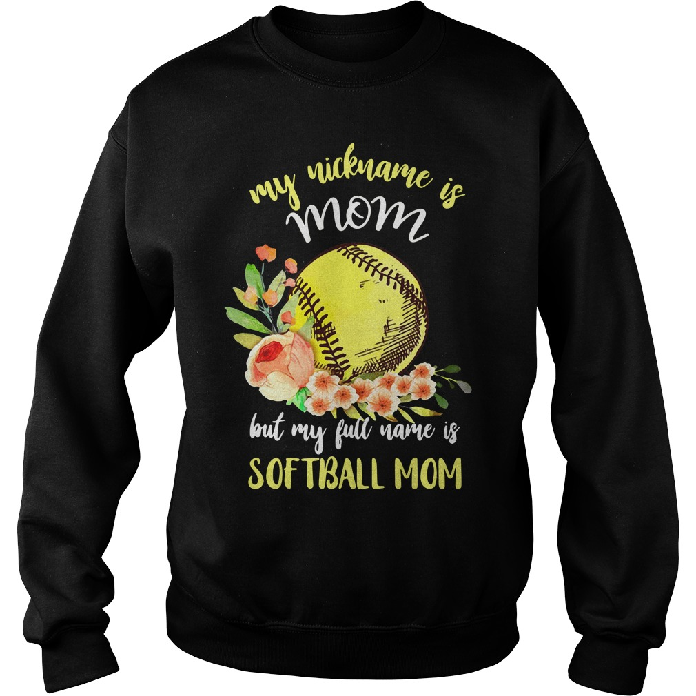 My Nickname Is Mom But My Full Name Is Softball Mom Sweater