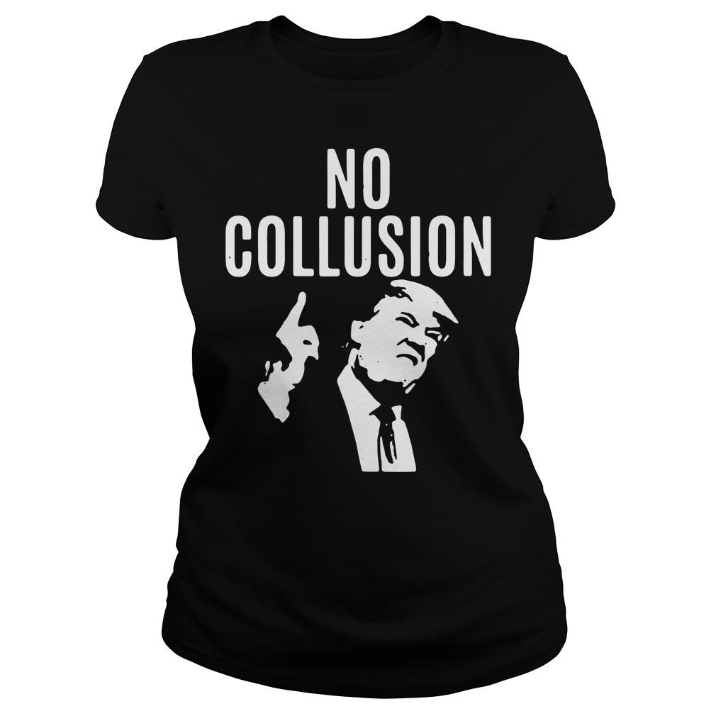 Trump No Collusion Ladies Tee