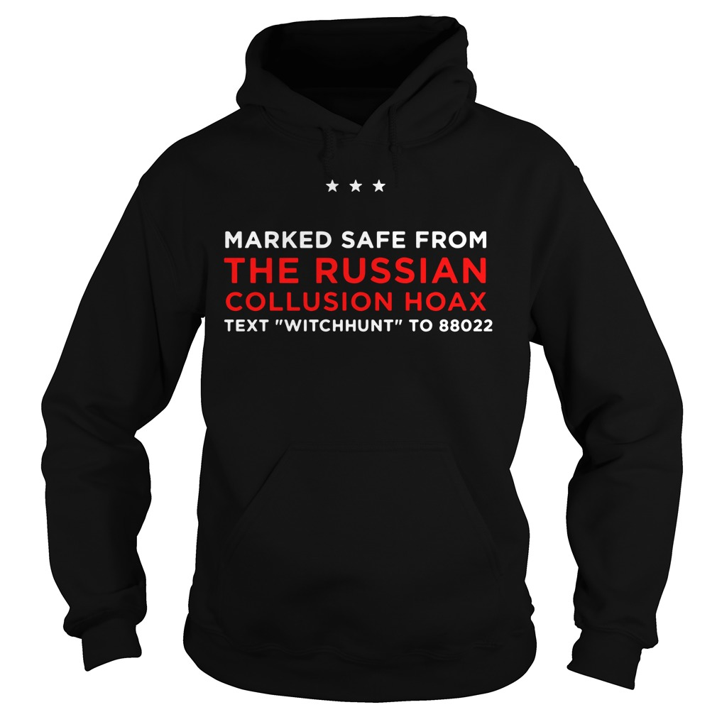 Trump Pence Marked Safe From The Russian Collusion Hoax Hoodie