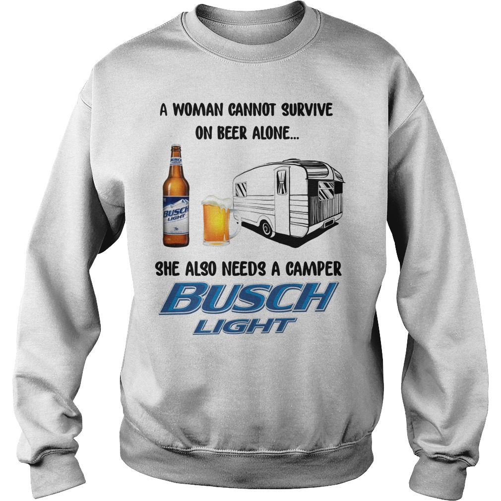 A Woman Cannot Survive On Beer Alone She Also Needs A Busch Light Sweater