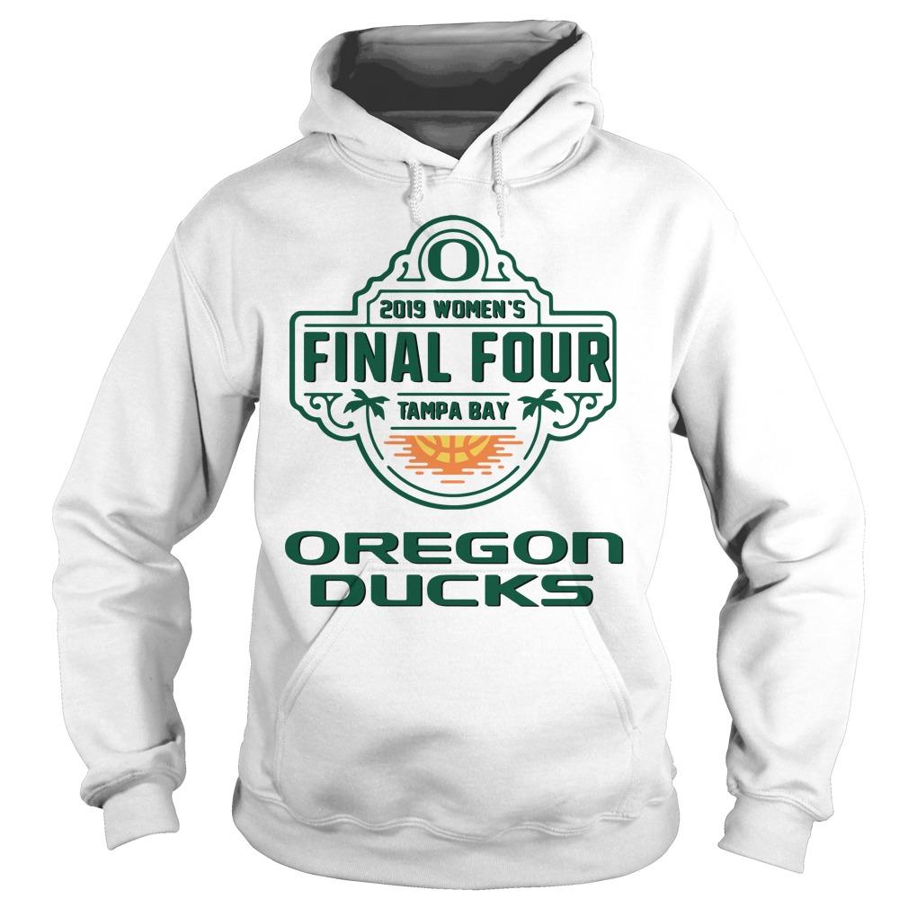 2019 Women's Final Four Tampa Bay Oregon Ducks Hoodie