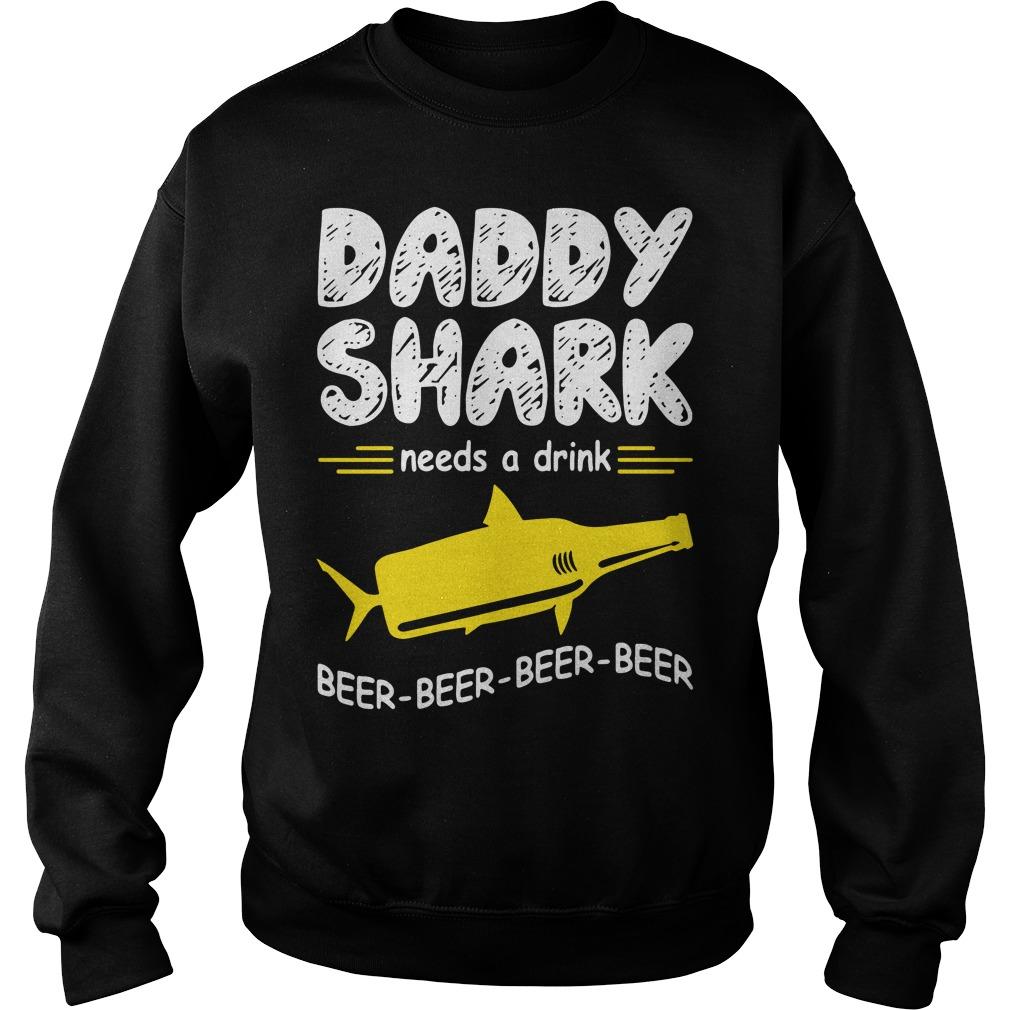 Daddy Shark Needs A Drink Beer Beer Beer Beer Sweater