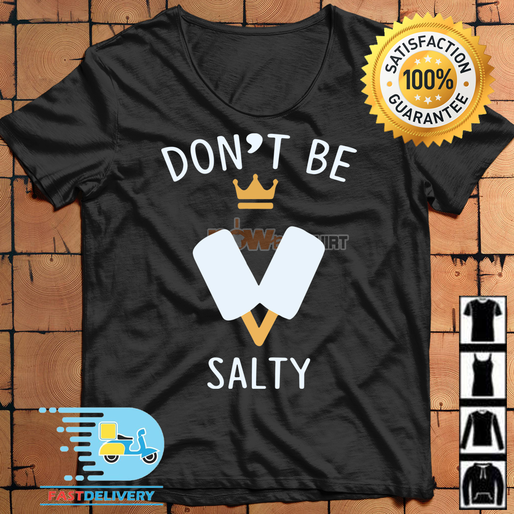 83db03666ea4dd Don't Be Salty Kingdom Hearts III shirt, hoodie, sweater and v-neck ...