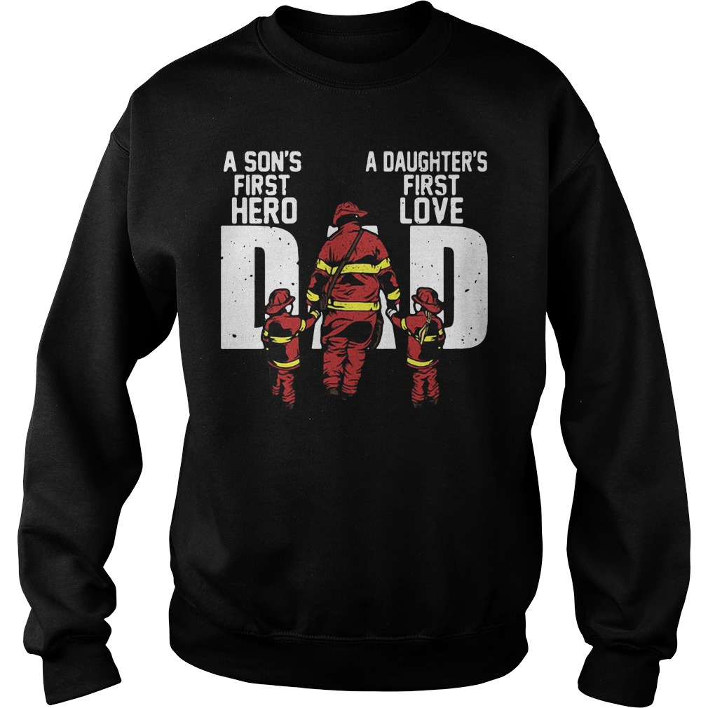 Firefighter Dad A Son's First Hero And A Daughter's First Love Sweater