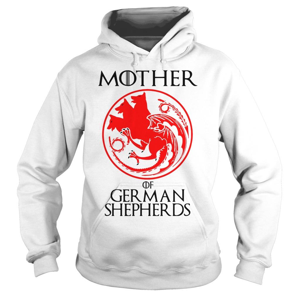 Game Of Thrones Mother Of German Shepherds Hoodie