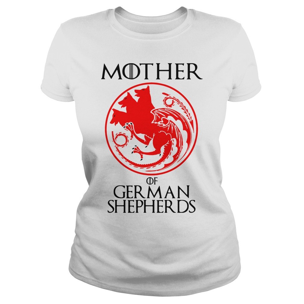 Game Of Thrones Mother Of German Shepherds Ladies Tee