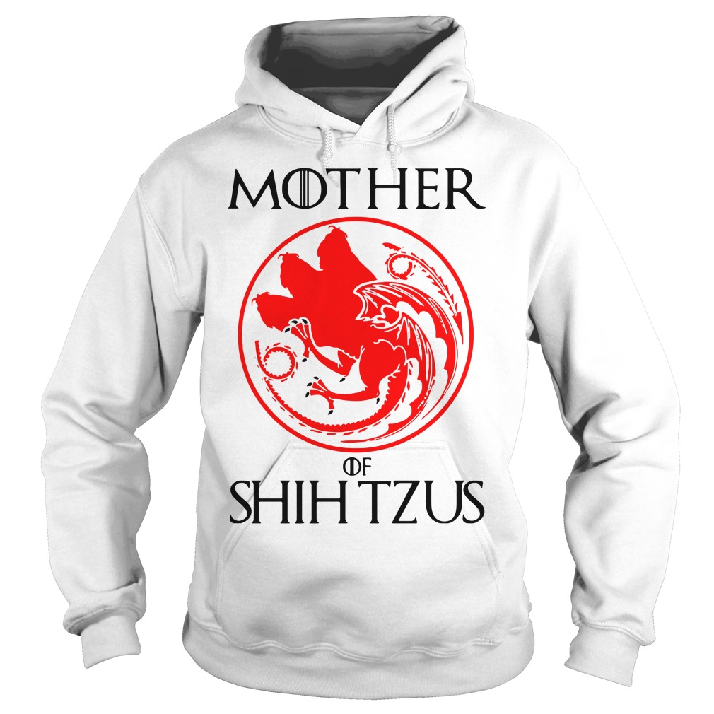 Game Of Thrones Mother Of Shih Tzus Hoodie