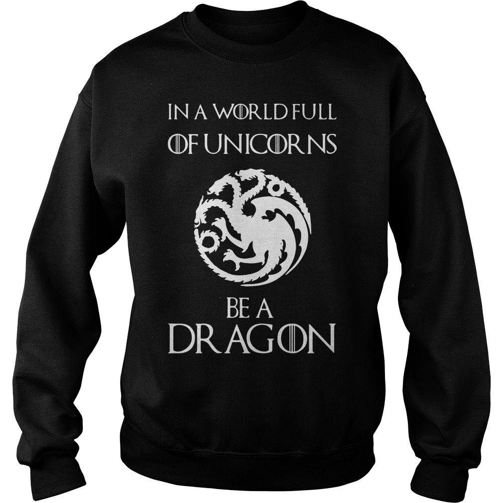 In A World Full Of Unicorns Be A Dragon Sweater