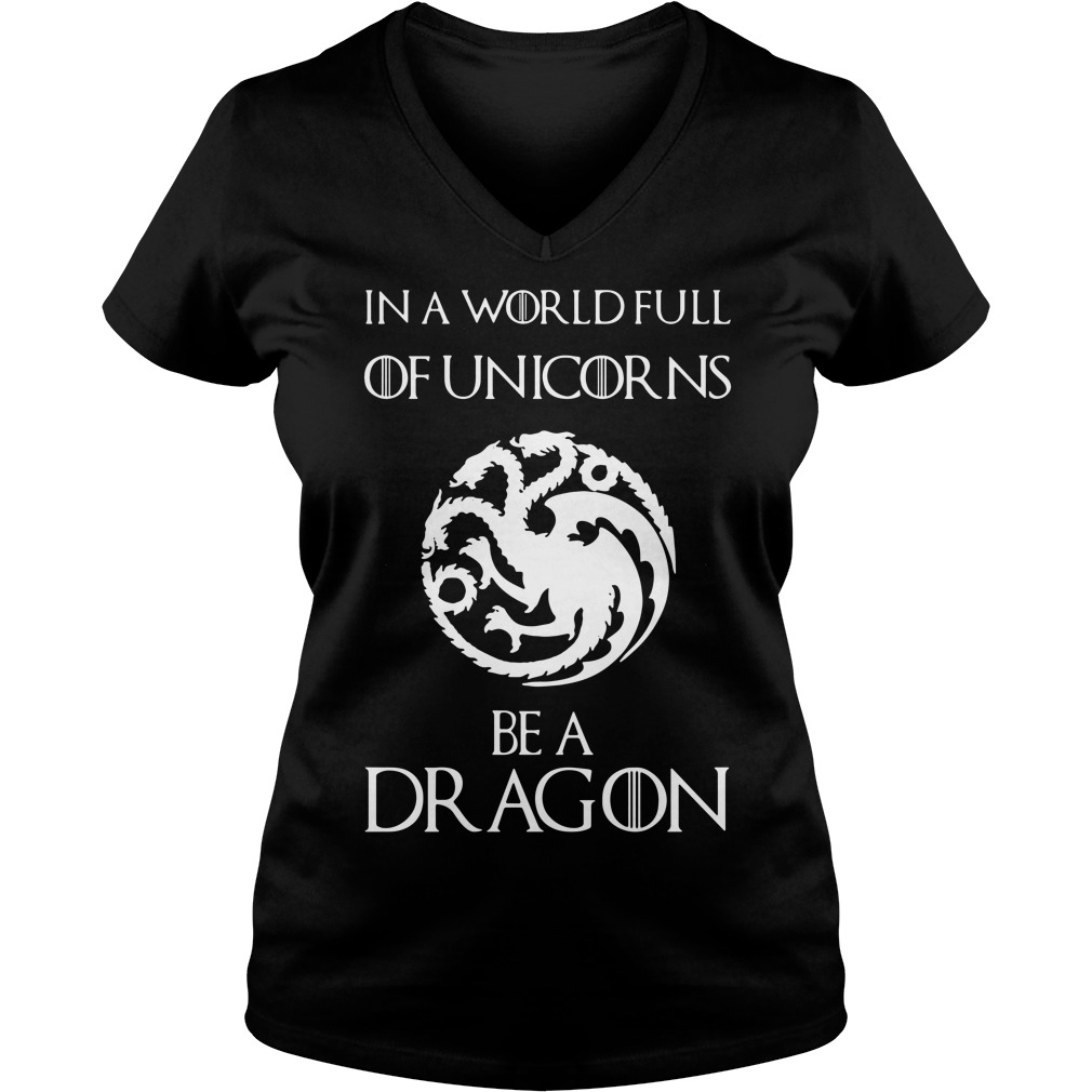 In A World Full Of Unicorns Be A Dragon V-neck T-shirt