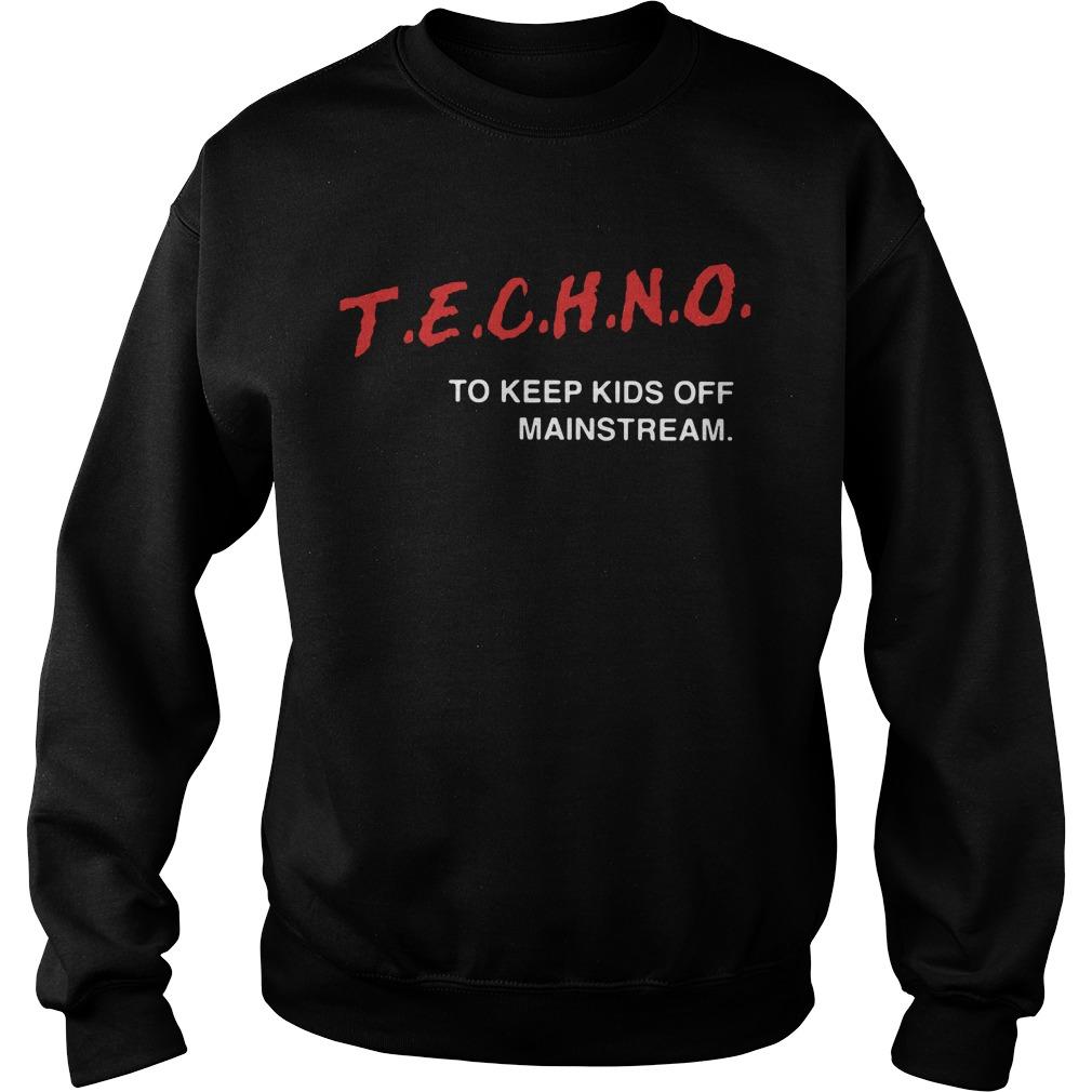 Techno To Keep Kids Off Mainstream Sweater