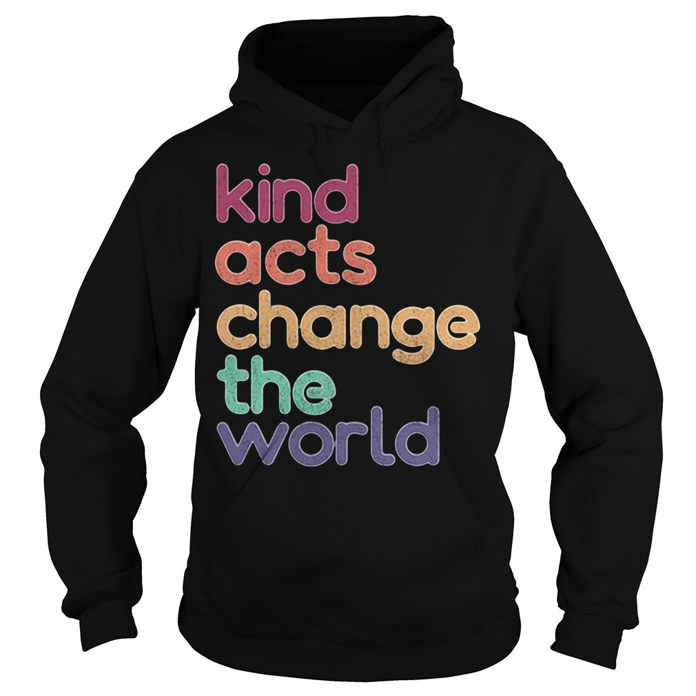 Artis Art Teacher Kind Acts Change The World Hoodie
