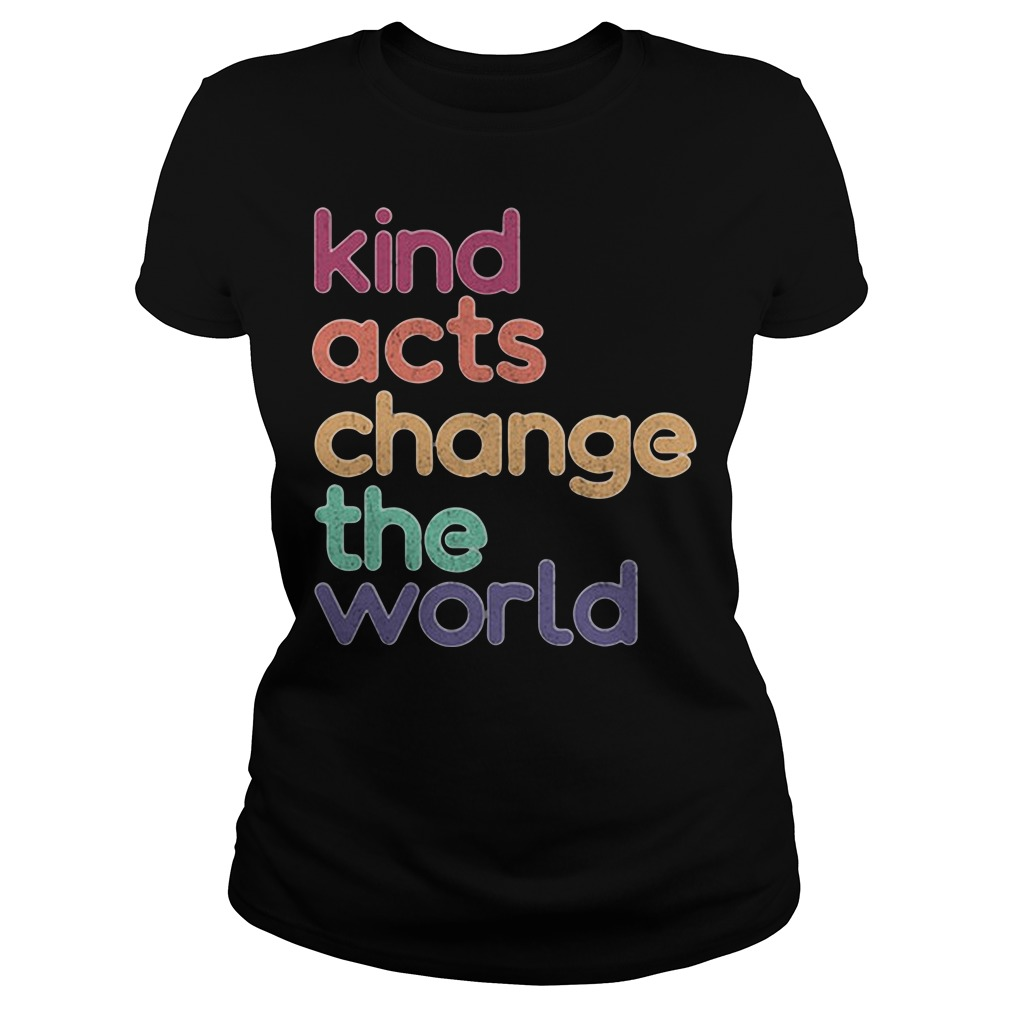 Artis Art Teacher Kind Acts Change The World Ladies Tee
