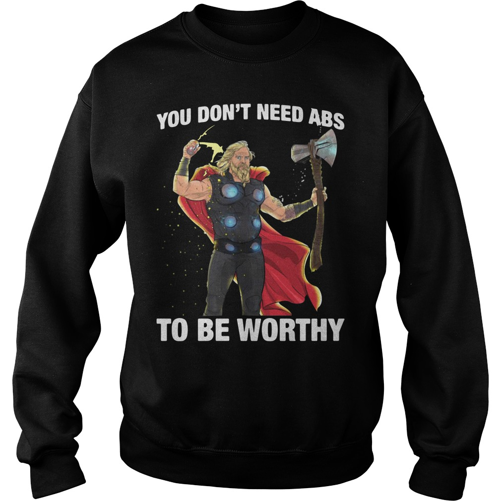 Avengers Endgame Thor You Don't Need Abs To Be Worthy Sweater