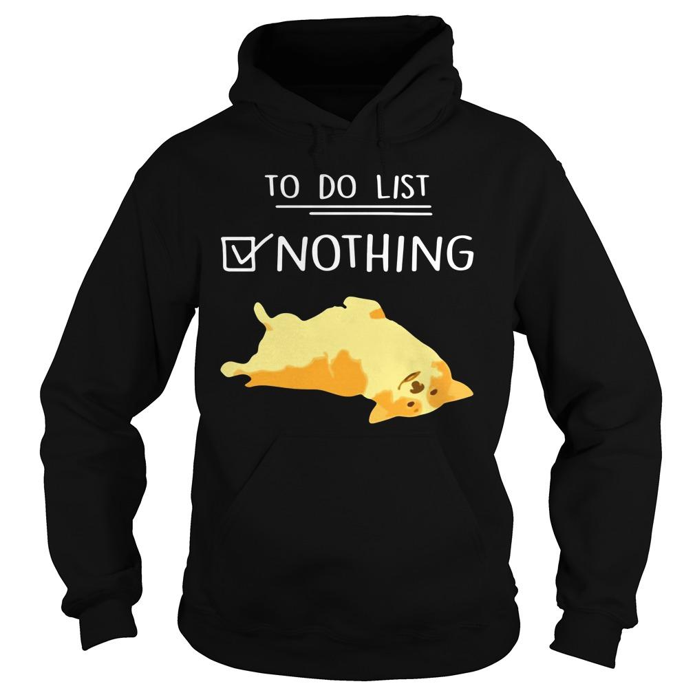 Corgi To Do List Nothing Hoodie