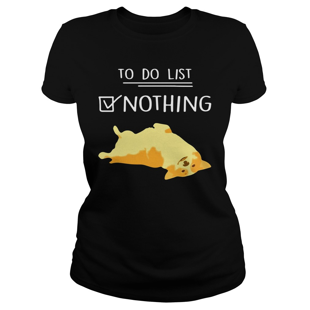 Corgi To Do List Nothing Ladies Tee