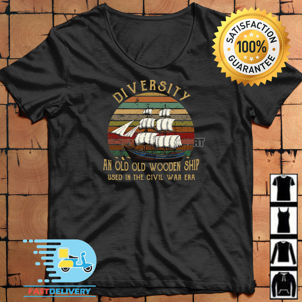 Diversity An Old Old Wooden Ship Used In The Civil Was Era Sunset Shirt