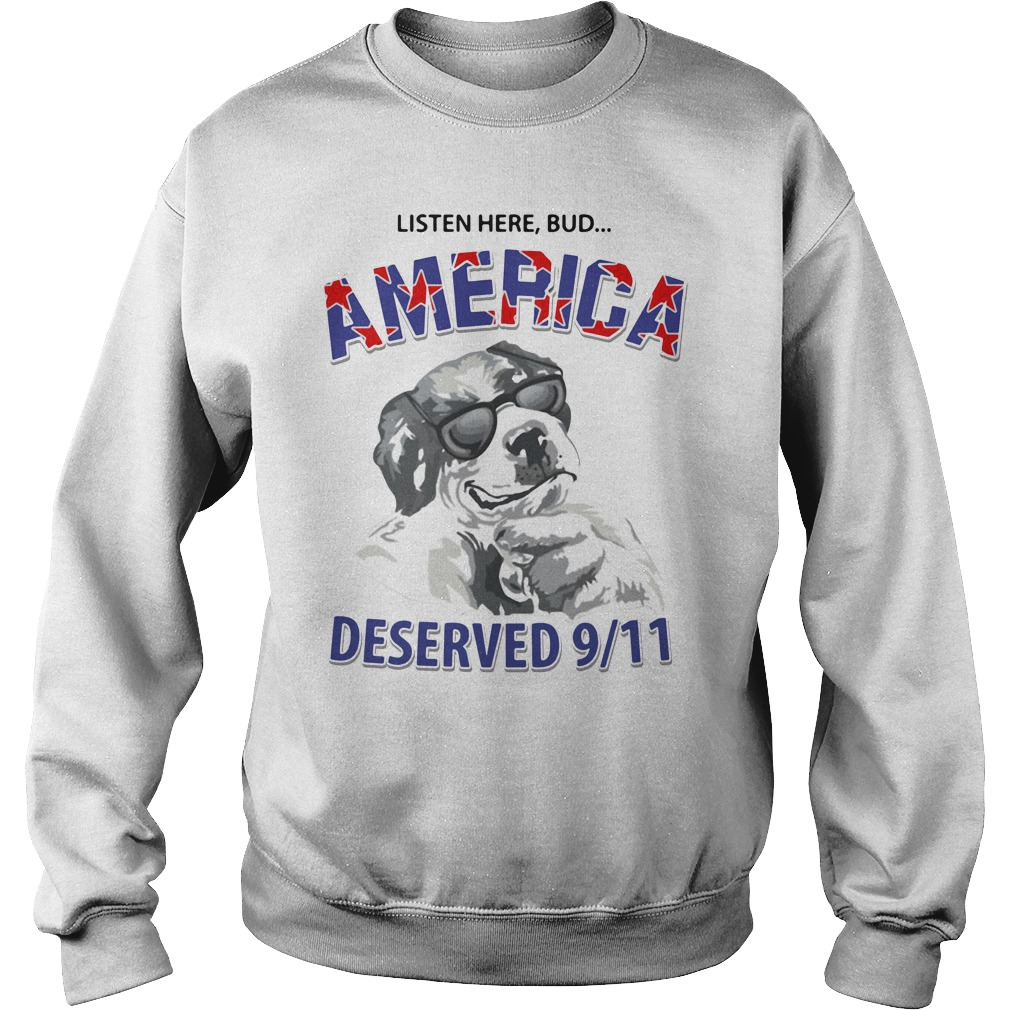 Dog Listen Here Bud America Deserved 9/11 Sweater