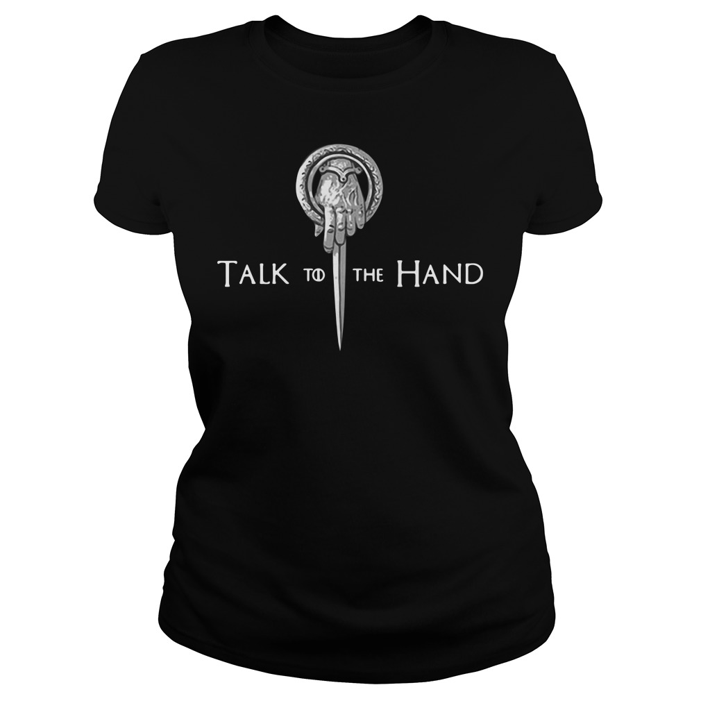 Game Of Thrones Tyrion Lannister Talk To The Hand Ladies Tee