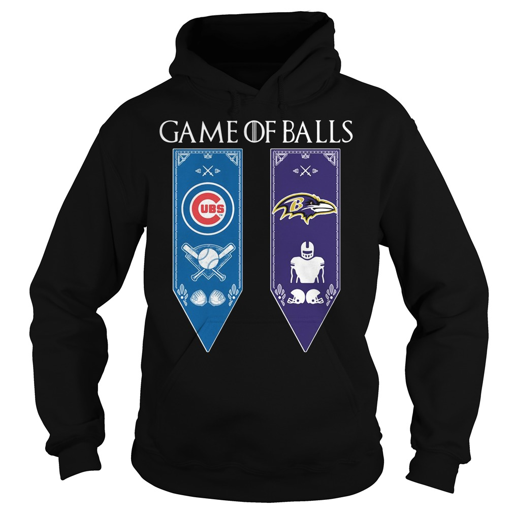 Game Of Thrones Game Of Balls Chicago Cubs And Baltimore Ravens Hoodie