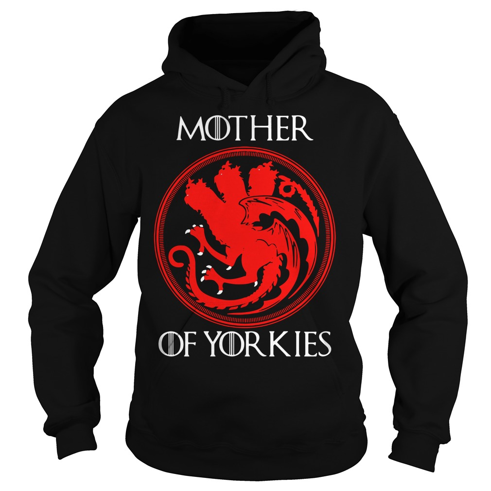 Game Of Thrones Mother Of Yorkies Hoodie