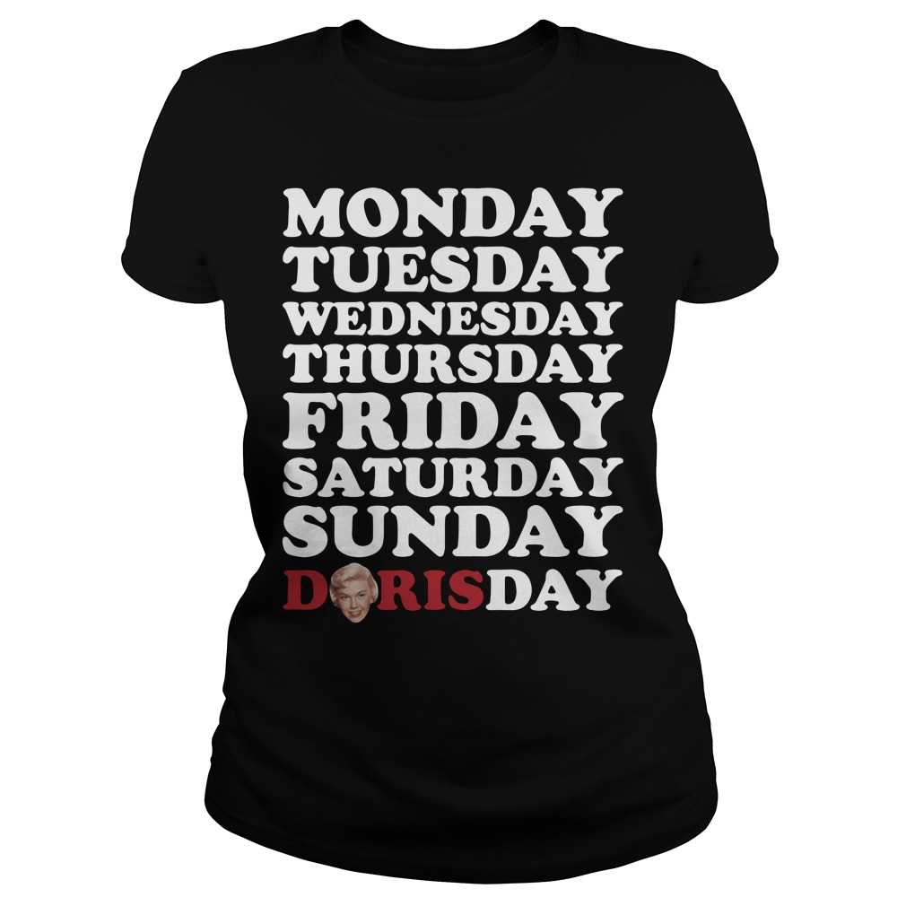 Monday Tuesday Wednesday Thursday Friday Saturday Sunday Doris Day Ladies Tee