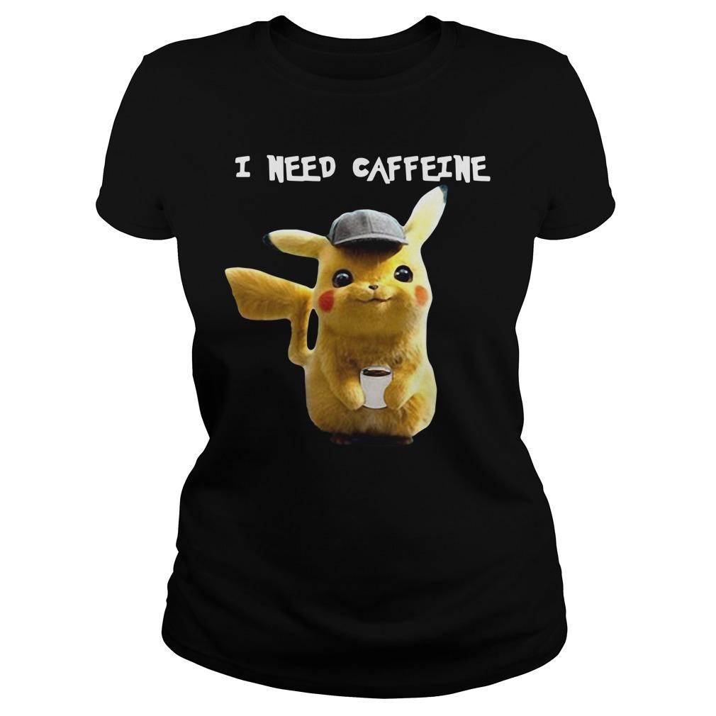 Pikachu I Need Caffeine Ladies Tee