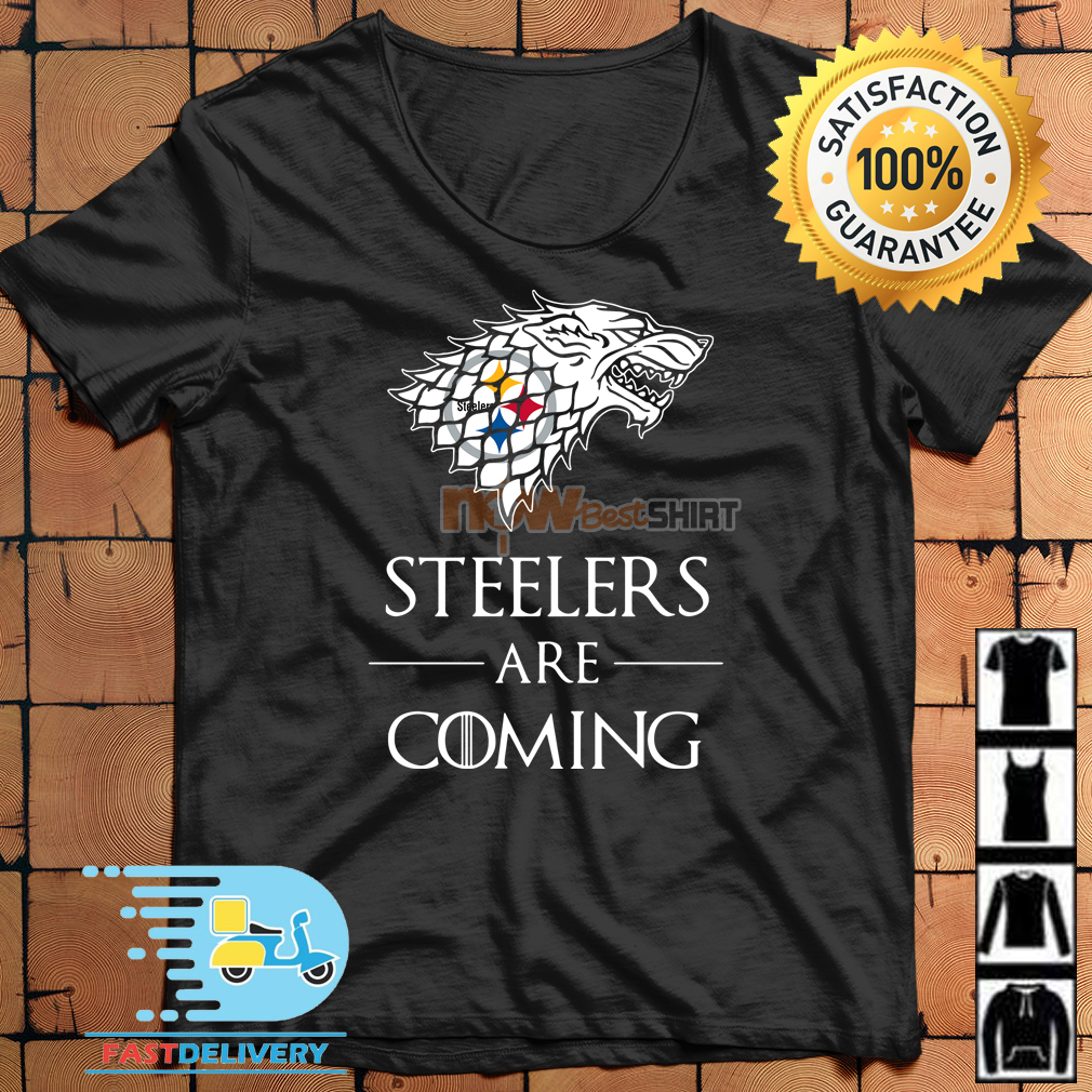 6854b0f5d Pittsburgh Steelers are coming Game of Thrones shirt