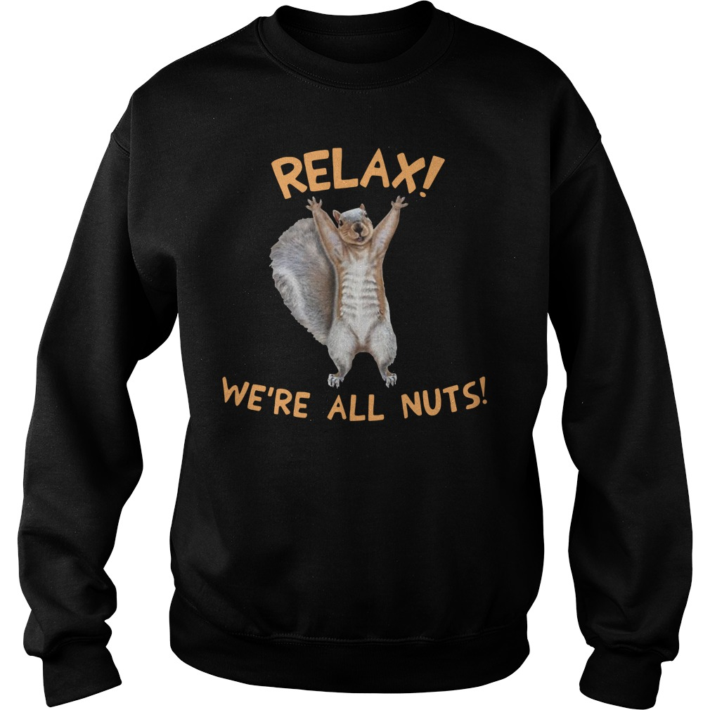 Squirrel Relax We're All Nuts Sweater