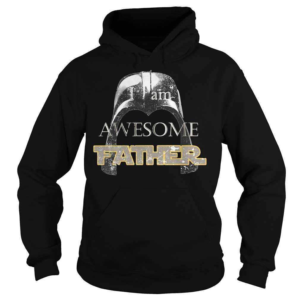Star Wars Darth Vader I Am Awesome Father Hoodie
