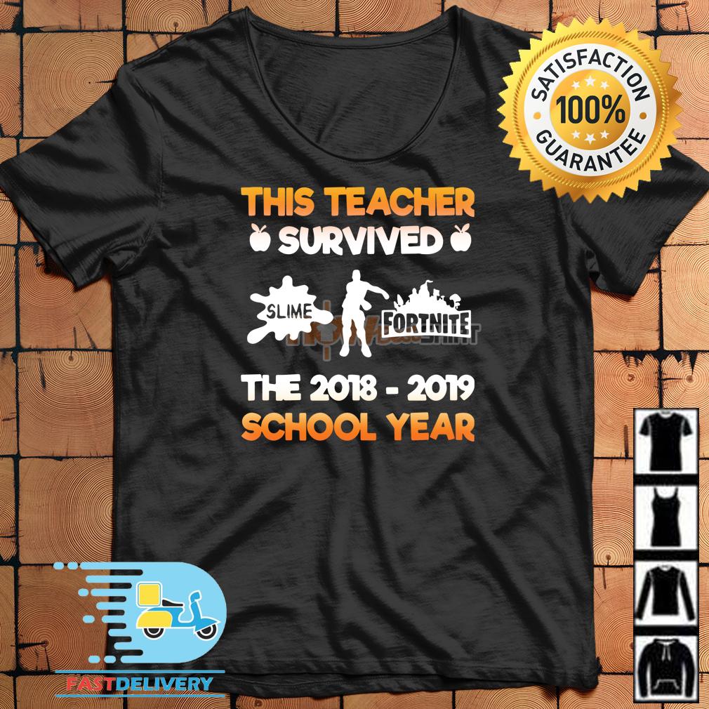 0e6254b5 This teacher survived slime fortnite the 2018 - 2019 school year shirt