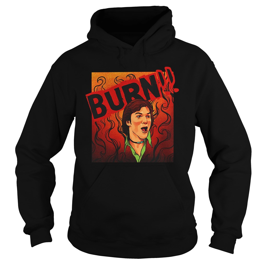 That 70's Show Kelso Quote Burn Hoodie
