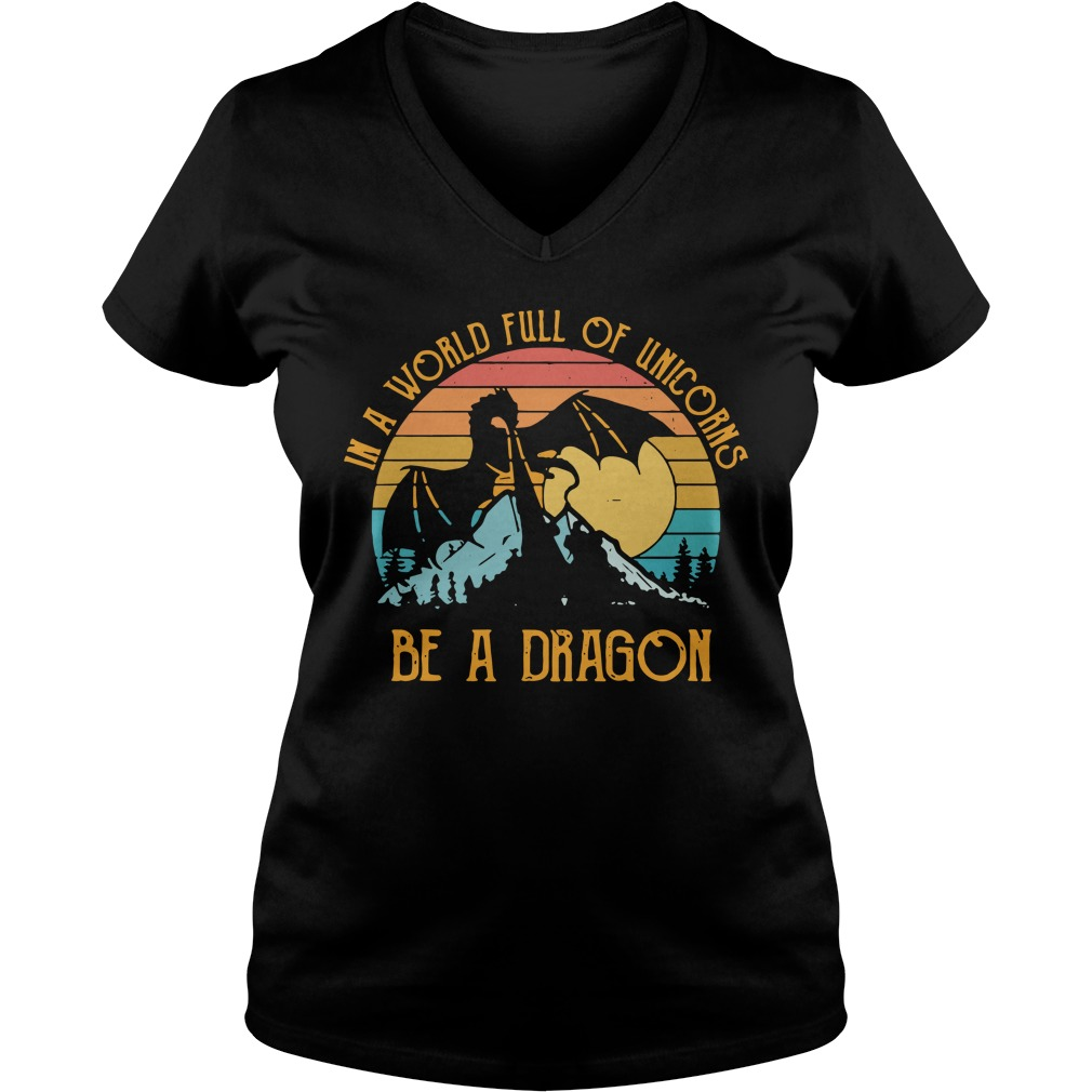 In A World Full Of Unicorns Be A Dragon Sunset V-neck t-shirt