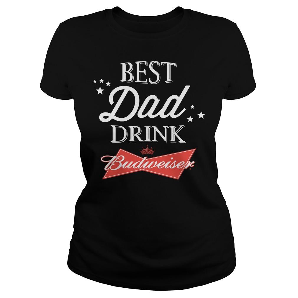 Best Dad Drink Budweiser Ladies Tee