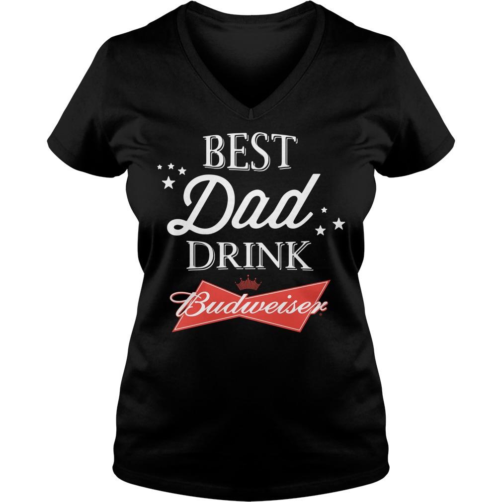Best Dad Drink Budweiser V-neck T-shirt
