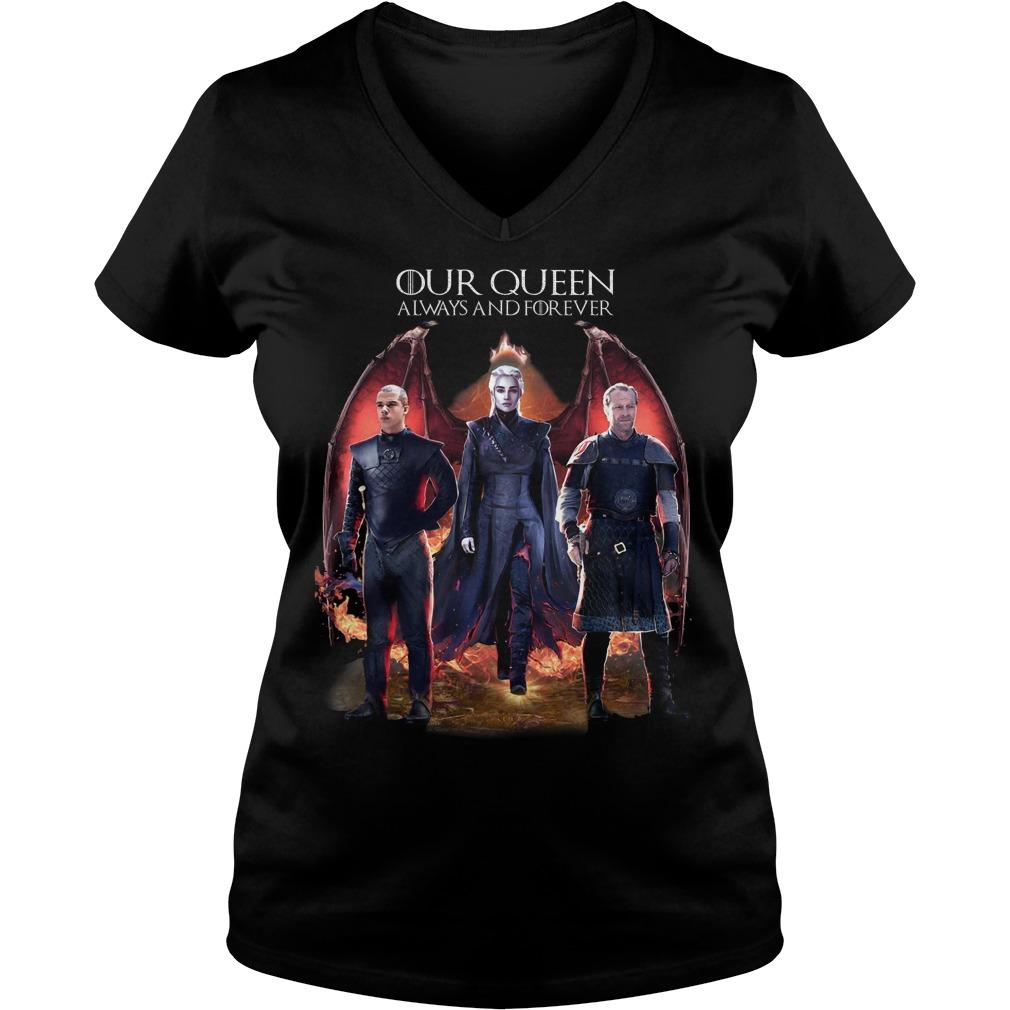 Daenerys Targaryen Our Queen Always And Forever V-neck T-shirt