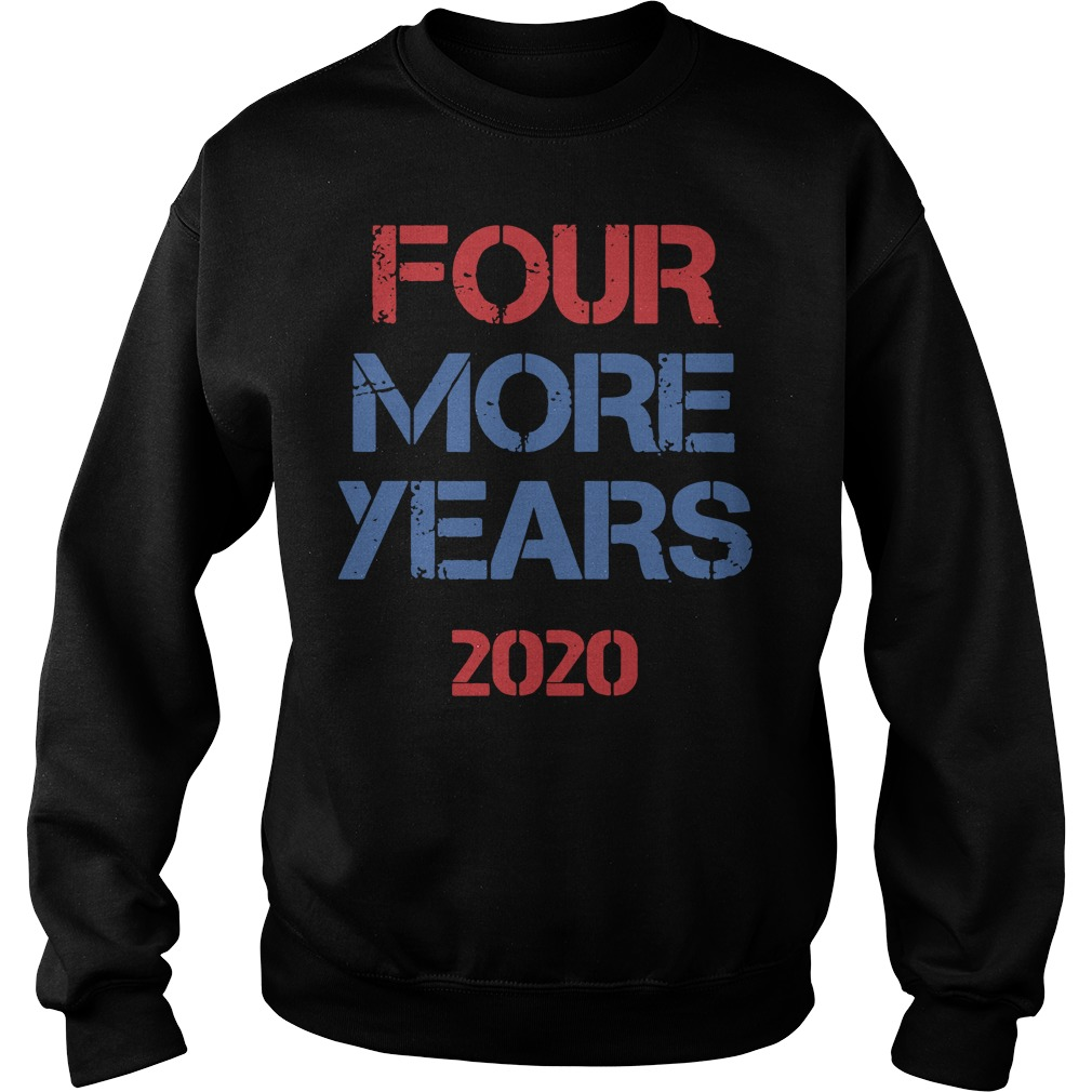 Donald Trump Four More Years 2020 Sweater