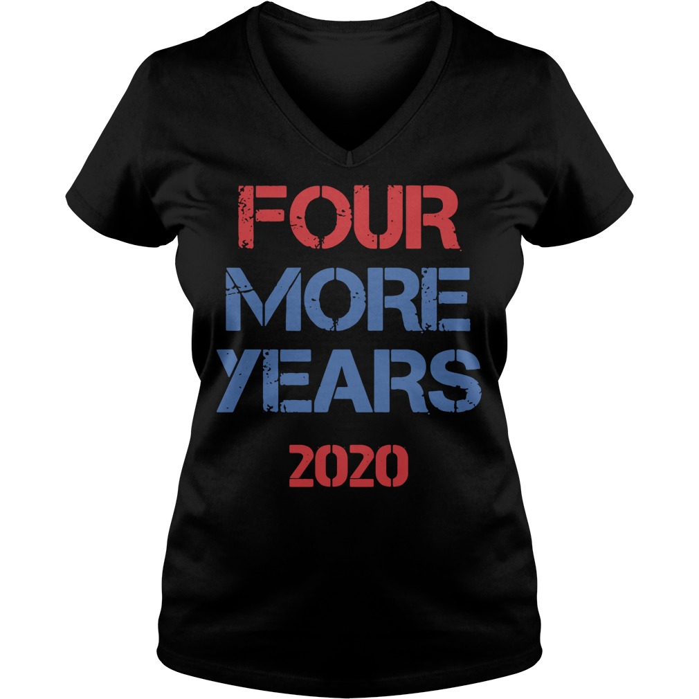 Donald Trump Four More Years 2020 V-neck T-shirt