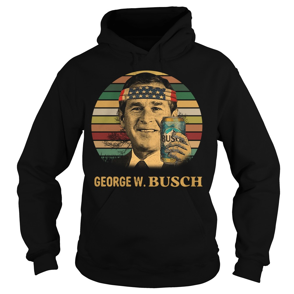 George W. Bush Busch Light Independence Day Vintage Hoodie