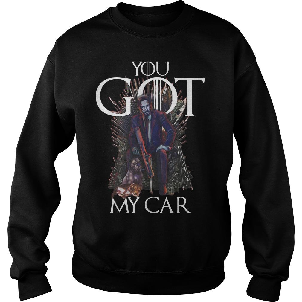John Wick Game Of Thrones You Got My Car Sweater